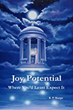 Joy Potential; Where You'd Least Expect It