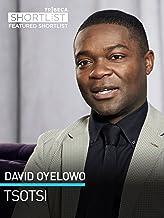 David Oyelowo: Tsotsi