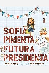 Sofia Pimenta, Futura Presidenta (Coleção Jovens Pensadores) (Portuguese Edition) Kindle Edition