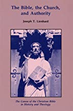 The Bible, the Church, and Authority: The Canon of the Christian Bible in History and Theology (Michael Glazier Books)