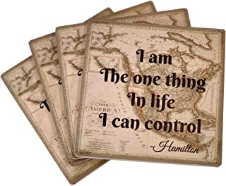 Cultural Dream Drink Coasters Set of 4 – Hamilton Quote, I Am the One Thing in Life I Can Control, Moisture Absorbing Ceramic Coasters with Cork Base, Vintage Living Room Decorations, Cool Gift Ideas