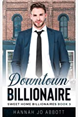 Downtown Billionaire: A Christian Small town romance (Sweet Home Billionaires Book 3) Kindle Edition