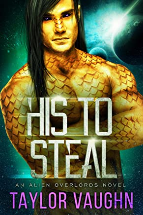 His To Steal: A Sci-Fi Alien Romance (English Edition)