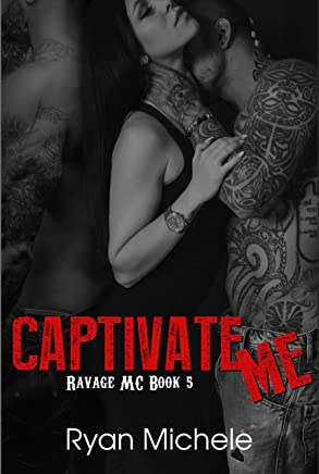 Captivate Me (Ravage MC#5): A Motorcycle Club Romance
