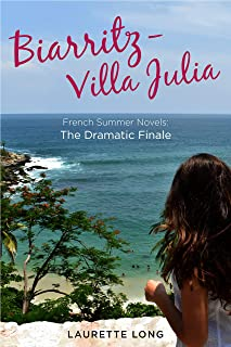 Biarritz-Villa Julia: French Summer Novels: The Dramatic Finale