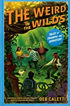 The Weird in the Wilds (Tales of Triumph and Disaster!)