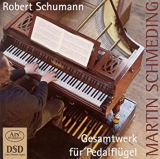 Schumann, R.: Pedal Piano Music (Complete) - Studies, Op. 56 / 4 Sketches, Op. 58 / 6 Fugues On B-A-C-H