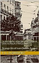 La extraña vida de Iván Osokin: Una novela. (Traducido): Strange life of Ivan Osokin: A novel. (Spanish Edition)