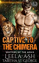 Captive to the Chimera (Shifters of the Aegis Book 4)
