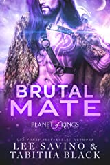 Brutal Mate (Planet of Kings Book 1) (English Edition) Format Kindle