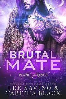 Brutal Mate (Planet of Kings Book 1)