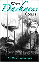 When Darkness Comes (From Darkness To Dawn Series Book 1)