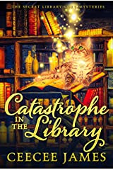 Catastrophe in the Library (The Secret Library Cozy Mysteries Book 3) Kindle Edition