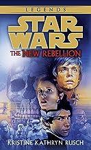 The New Rebellion: Star Wars Legends (Star Wars - Legends)