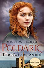 The Twisted Sword: A Novel of Cornwall, 1815 (Poldark Book 11)