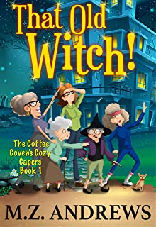 That Old Witch!: The Coffee Coven's Cozy Capers: Book 1