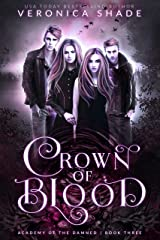 Crown Of Blood: A Slow Burn Paranormal Witch Romance (Academy of the Damned Book 3) Kindle Edition