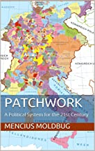 Patchwork: A Political System for the 21st Century