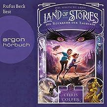 Die Rückkehr der Zauberin: Land of Stories - Das magische Land 2