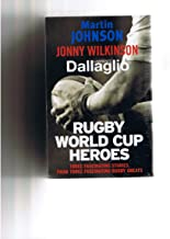 Rugby World Cup Heroes: 3 book pack set: Martin Johnson: The Autobiography, Jonny Wilkinson My World and Lawrence Dallagli...