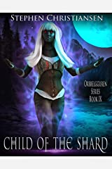 Child of the Shard (Orbbelgguren Book 9) Kindle Edition