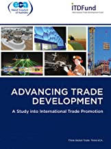 Advancing Trade Development: A Study into International Trade Promotion: Understanding international best practice in trade promotion