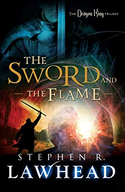 The Sword and the Flame (The Dragon King Trilogy Book 3)
