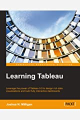 Learning Tableau - How Data Visualization Brings Business Intelligence to Life Kindle Edition