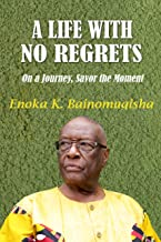 A Life with No Regrets: On a Journey, Savor the Moment