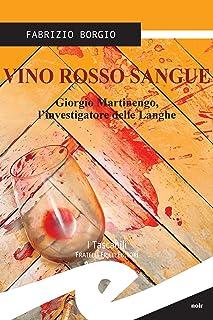 Vino rosso sangue: Giorgio Martinengo, l'investigatore delle Langhe (Italian Edition)
