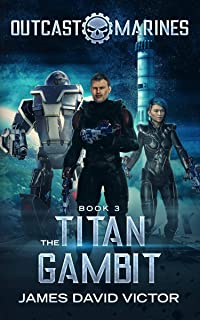 The Titan Gambit (Outcast Marines Book 3)