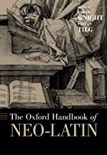 The Oxford Handbook of Neo-Latin (Oxford Handbooks) (English Edition)