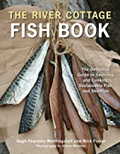 The River Cottage Fish Book: The Definitive Guide to Sourcing and Cooking Sustainable Fish and Shellfish [A Cookbook] (River Cottage Cookbook)