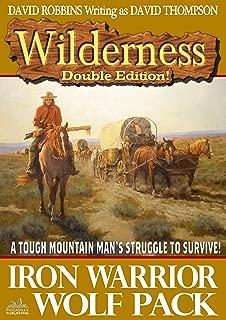 Wilderness: Iron Warrior/Wolf Pack (A Wilderness Western Book 10)