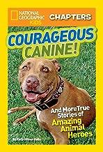 ناشونال جيوغرافيك للأطفال chapters: Courageous Canine: و أكثر Stories الحقيقية ً ا رائع ً ا حيوانات Heroes (ngk chapters)