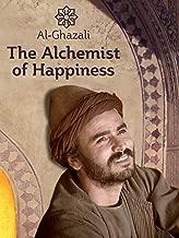 Al-Ghazali - The Alchemist of Happiness