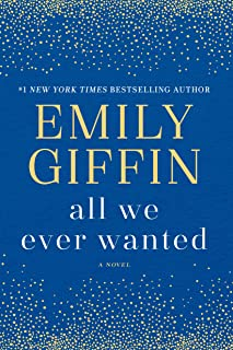 All We Ever Wanted: A Novel