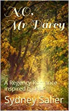 NO, Mr Darcy: A Regency Romance inspired by P&P