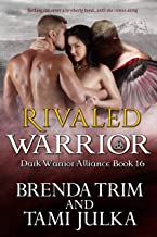 Rivaled Warrior: (Dark Warrior Alliance Book 16)