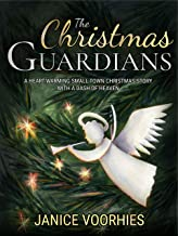 The Christmas Guardians: A heart-warming, small town Christmas story with a dash of Heaven.