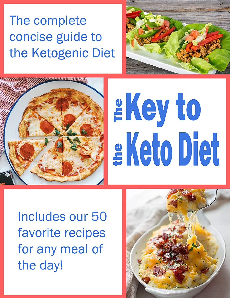 The Key to the Keto Diet: The complete concise guide to the Ketogenic Diet (English Edition)