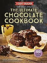 I Quit Sugar: The Ultimate Chocolate Cookbook [Hardcover] Sarah Wilson