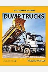 My Favorite Machine: Dump Trucks (My Favorite Machines) Kindle Edition