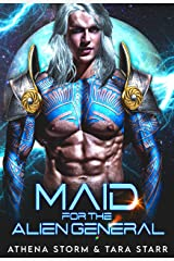 Maid For The Alien General: A SciFi Romance (Intergalactic Fated Mates Book 6) Kindle Edition