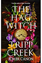 The Hag Witch of Tripp Creek Kindle Edition