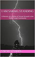 I AM SARAH...STANDING: A Memoir of a Victim of Sexual Assault in the Dallas Legal Community