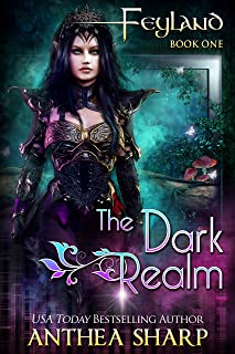 The Dark Realm: Feyland Book 1