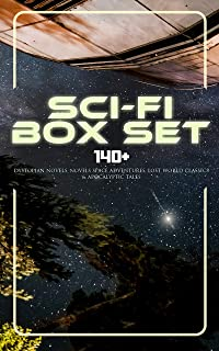 Sci-Fi Box Set: 140+ Dystopian Novels, Novels Space Adventures, Lost World Classics & Apocalyptic Tales: The War of the Wo...