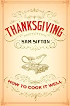 Thanksgiving: How to Cook It Well: A Cookbook