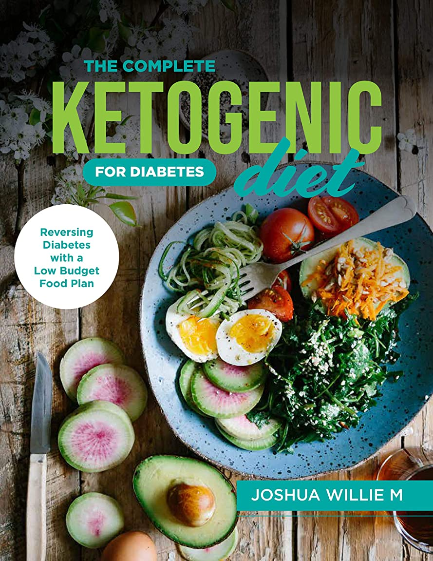 The Complete Ketogenic Diet For Diabetes: Reversing Diabetes with a Low Budget Food Plan (English Edition)